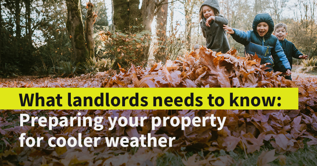 What landlords need to know about preparing properties for cooler weather