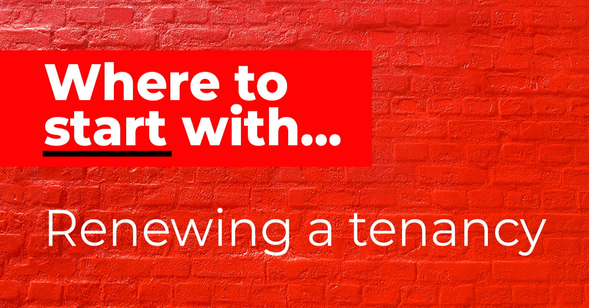 Where to start with: Renewing a tenancy